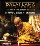 Dalai Lama in America :Mindful Enlightenment, His Holiness The Dalai Lama