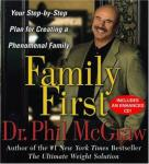 Family First: Your Step-By-Step Plan for Creating a Phenomenal Family, Phil Mcgraw