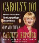 Carolyn 101: Business Lessons from The Apprentices Straight Shooter, Carolyn Kepcher