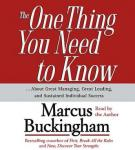 One Thing You Need To Know: ...About Great Managing, Great Leading, and Sustained Individual Success, Marcus Buckingham