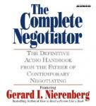 Complete Negotiator: The Definitive Audio Handbook from the Father of Contemporary Negotiating, Gerard Nierenberg