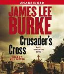 Crusader's Cross: A Dave Robicheaux Novel, James Lee Burke