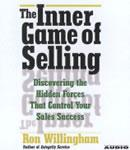 Inner Game of Selling: Discovering the Hidden Forces that Determine Your Success, Ron Willingham