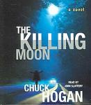 Killing Moon: A Novel, Chuck Hogan