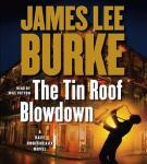 Tin Roof Blowdown: A Dave Robicheaux Novel, James Lee Burke