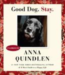 Good Dog. Stay., Anna Quindlen