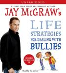 Jay McGraw's Life Strategies for Dealing with Bullies, Jay McGraw