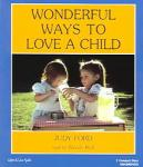 Wonderful Ways to Love a Child, Wendy Hall, Judy Ford