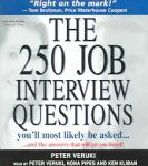 250 Job Interview Questions You'll Most Likely Be Asked?: And the Answers That Will Get You Hired!, Peter Veruki
