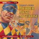 Murder Must Advertise: A BBC Radio 4 Full-Cast Production, Dorothy L. Sayers