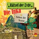 Die Inka - Söhne der Sonne - Rätsel der Erde (Ungekürzt) Audiobook