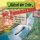 Der Panamakanal - Ader zwischen Pazifik und Atlantik - Rätsel der Erde (Ungekürzt) Audiobook