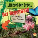 Der Regenwald - Erforschung eines Paradieses - Rätsel der Erde (Ungekürzt) Audiobook