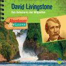 David Livingstone - Das Geheimnis der Nilquellen - Abenteuer & Wissen (Ungekürzt) Audiobook