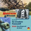 Das versunkene Piratenschiff - Henry Morgan und die Oxford - Abenteuer & Wissen (Ungekürzt) Audiobook