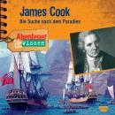James Cook - Die Suche nach dem Paradies - Abenteuer & Wissen (Ungekürzt) Audiobook