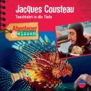 Jacques Cousteau - Tauchfahrt in die Tiefe - Abenteuer & Wissen (Ungekürzt) Audiobook