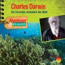 Charles Darwin - Ein Forscher verändert die Welt - Abenteuer & Wissen (Ungekürzt) Audiobook