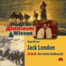 Jack London - Der letzte Goldrausch - Abenteuer & Wissen (Ungekürzt) Audiobook