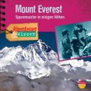 Mount Everest - Spurensuche in eisigen Höhen - Abenteuer & Wissen (Ungekürzt) Audiobook