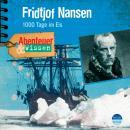 Fridtjof Nansen - 1000 Tage im Eis - Abenteuer & Wissen (Ungekürzt) Audiobook