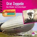 Graf Zeppelin - Das Wunder von Echterdingen - Abenteuer & Wissen (Ungekürzt) Audiobook