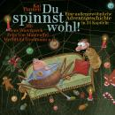Du spinnst wohl! Audiobook
