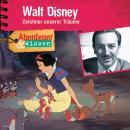 Walt Disney - Zeichner unserer Träume - Abenteuer & Wissen (Ungekürzt) Audiobook