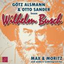 Max und Moritz und andere Lieblingswerke von Wilhelm Busch Audiobook