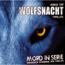 Mord in Serie, Folge 2: Wolfsnacht, Markus Topf