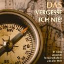 11 völlig verrückte Reisegeschichten aus aller Welt: Ehrlich, berührend und authentisch Audiobook