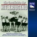 Die Geschichte der Hitlerjugend Audiobook