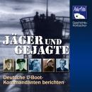 Jäger und Gejagte: Deutsche U-Boot-Kommandanten berichten Audiobook