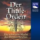 Der Thule-Orden: Die schwarze Macht des Dritten Reiches Audiobook