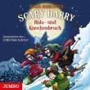 Scary Harry. Hals- und Knochenbruch Audiobook