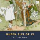 Queen Zixi of Ix Audiobook