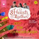 Zeit für Veränderungen - 3hearts2gether, Band 7 (ungekürzt) Audiobook