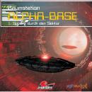 Raumstation Alpha-Base, Folge 1: Sprung durch den Sektor Audiobook