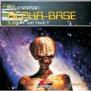 Raumstation Alpha-Base, Folge 3: Freund oder Feind Audiobook