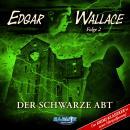 Edgar Wallace, Folge 2: Der schwarze Abt (Der Krimi-Klassiker in neuer Hörspielfassung) Audiobook
