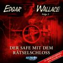 Edgar Wallace - Der Krimi-Klassiker in neuer Hörspielfassung, Folge 3: Der Safe mit dem Rätselschlos Audiobook