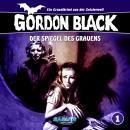 Gordon Black - Ein Gruselkrimi aus der Geisterwelt, Folge 1: Der Spiegel des Grauens Audiobook