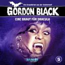 Gordon Black - Ein Gruselkrimi aus der Geisterwelt, Folge 5: Eine Braut für Dracula Audiobook