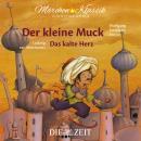 Die ZEIT-Edition 'Märchen Klassik für kleine Hörer' - Der kleine Muck und Das kalte Herz mit Musik v Audiobook
