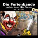 Die Ferienbande, Folge 8: Die Ferienbande und der krass üble Rächer - Rückkehr, Teil 1 Audiobook