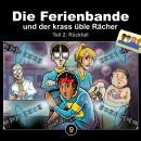 Die Ferienbande, Folge 9: Die Ferienbande und der krass üble Rächer - Rückfall, Teil 2 Audiobook