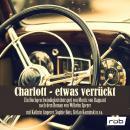 Charlott - etwas verrückt (Hörspiel) Audiobook