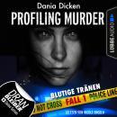 Laurie Walsh - Profiling Murder, Folge 1: Blutige Tränen (Ungekürzt) Audiobook