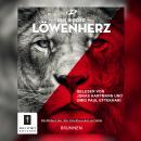 Löwenherz - Ein Buch über Mut, Entschlossenheit und Stärke (Ungekürzt) Audiobook