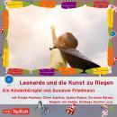 Leonardo und die Kunst zu fliegen - auch wenn man kein Überflieger ist (Hörspiel) Audiobook